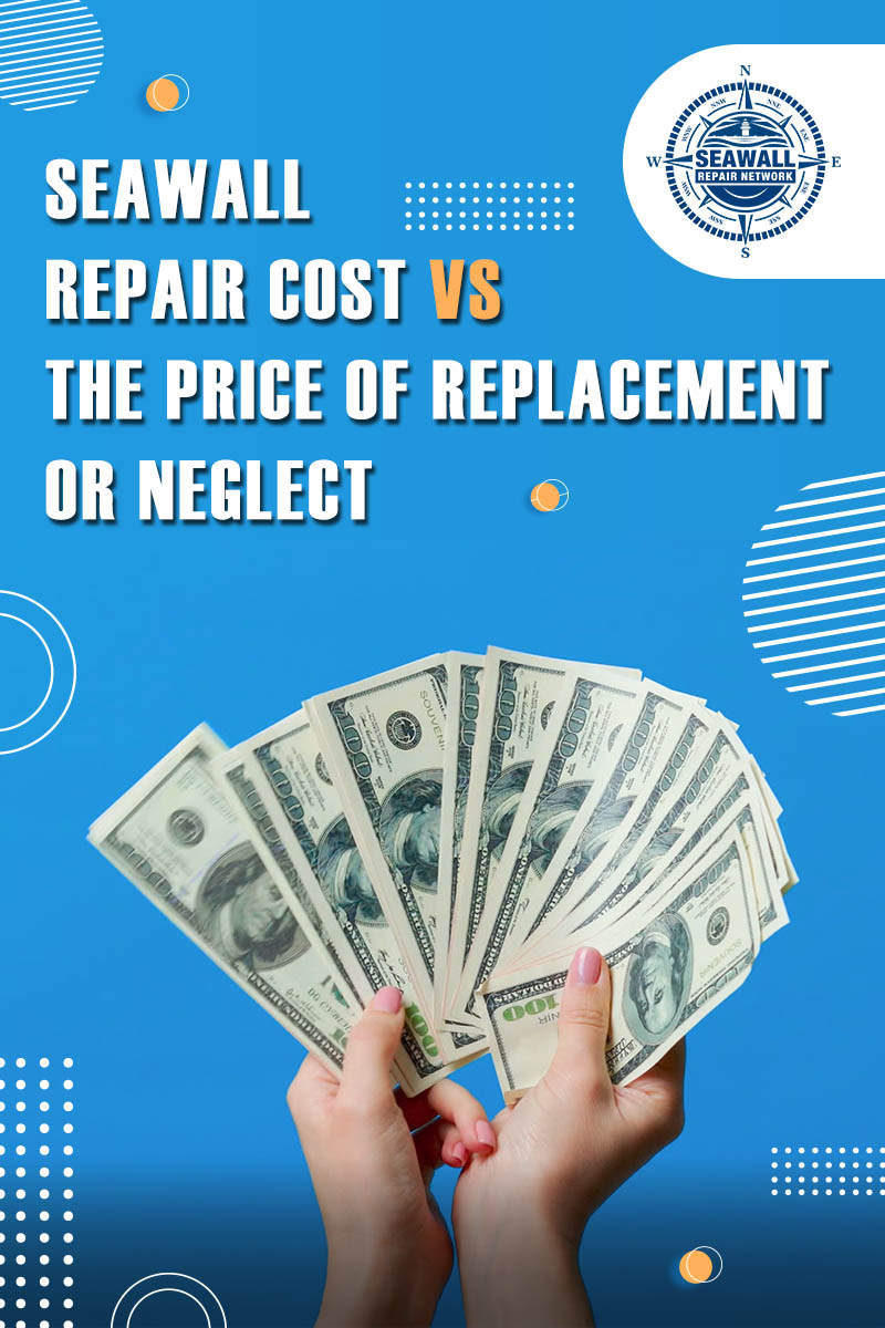 Body - Seawall Repair Cost vs the Price of Replacement or Neglect