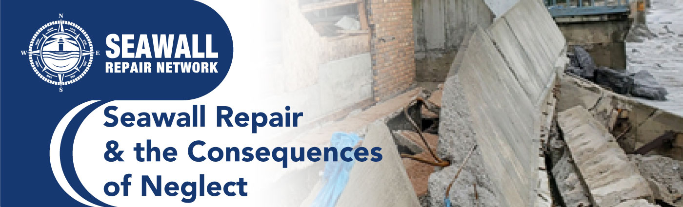 Banner-Seawall-Repair-&-the-Consequences-of-Neglect