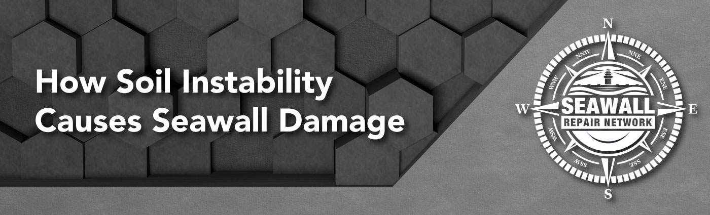 Banner - How-Soil-Instability-Causes-Seawall-Damage