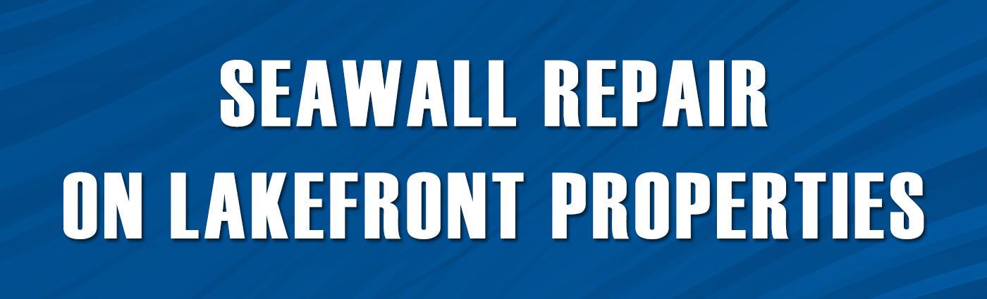 Banner - Seawall Repair on Lakefront Properties