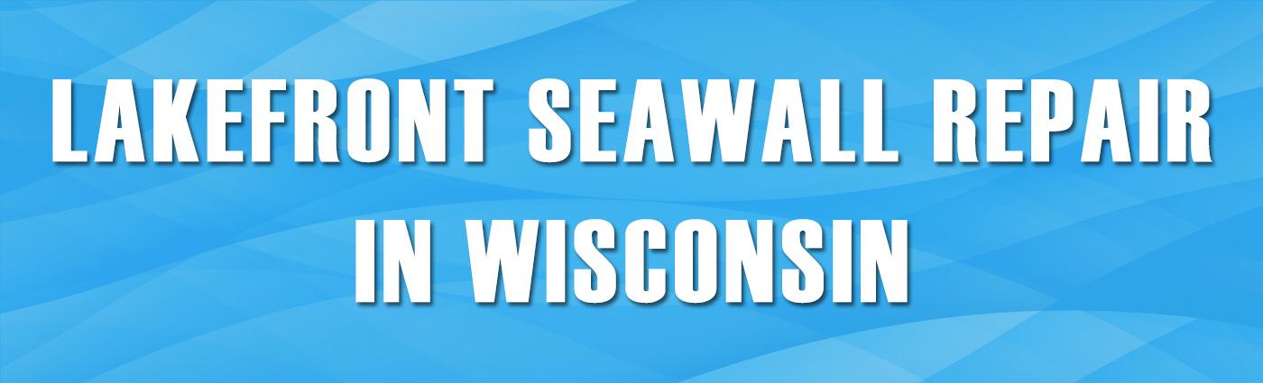 Banner - Lakefront Seawall Repair in Wisconsin